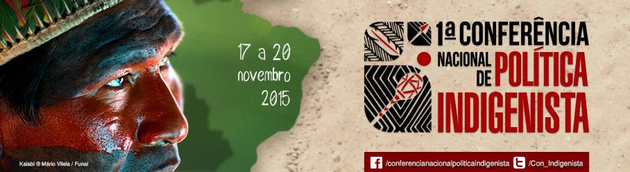 1ª Conferência Nacional de Política Indigenista...
